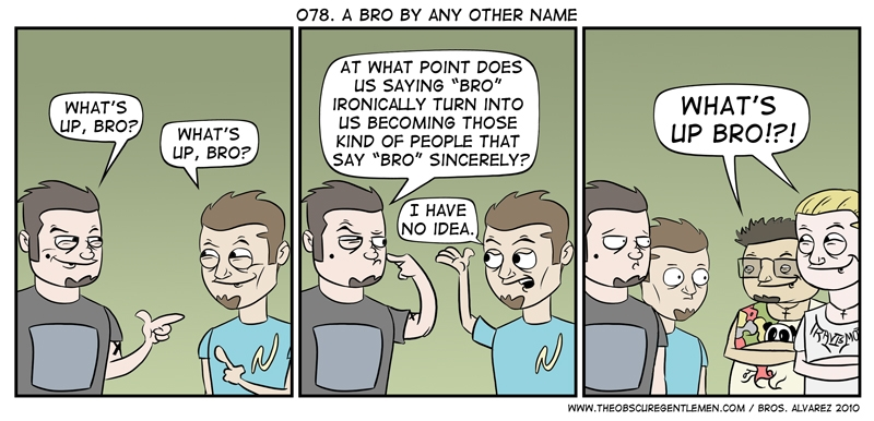 A Bro by any other name